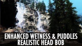 Skyrim Mod: Enhanced Wetness & Puddles / Realistic Camera Bob
