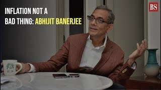 Inflation not a bad thing: Abhijit Banerjee