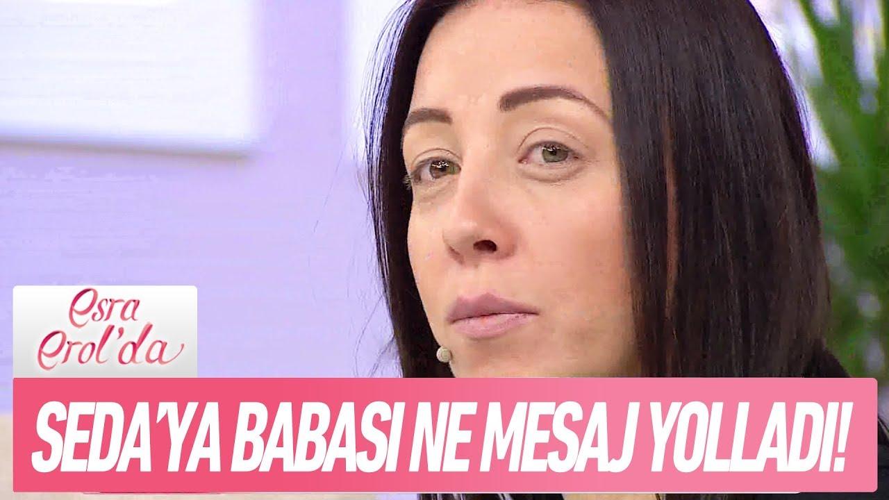 Seda'nın babası ne mesaj yolladı? - Esra Erol'da 26 Ocak 2018