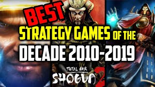Best Strategy Games of the Decade 2010-2019 Real Time Strategy, RTS, 4X, Grand Strategy