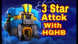 Th12 v/s Th12 3 star stretgy with HGHB ||Clash of Clans|| in hindi