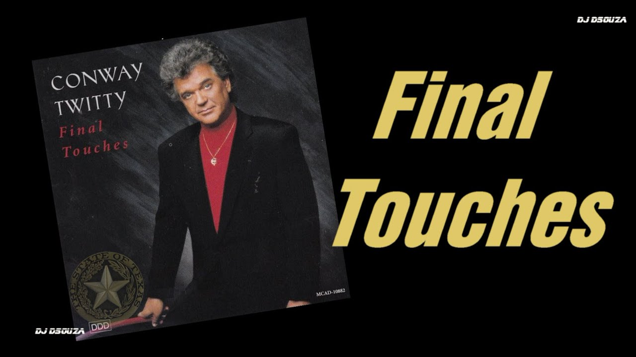 Conway Twitty  - Final Touches (1993)