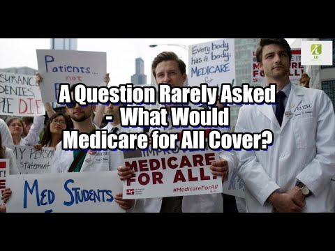 a-question-rarely-asked:-what-would-medicare-for-all-cover?