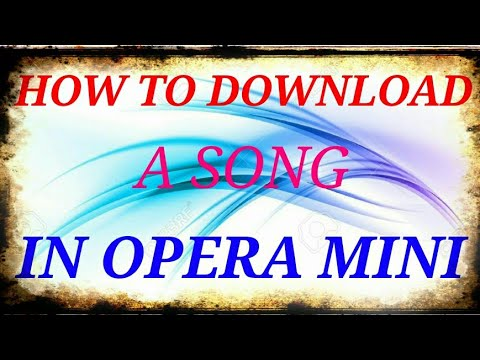 How to download a song in Opera mini