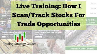 Live Training: How I Scan/Track Stocks For Trade Opportunities - Trading Strategy Guides