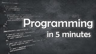 Programming in 5 Minutes - Learn about programming