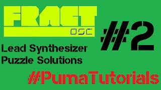 Fract OSC - Lead Synthesizer Puzzle Solutions - Part 2 #PumaTutorials