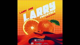 Larry June - Larry's Freestyle
