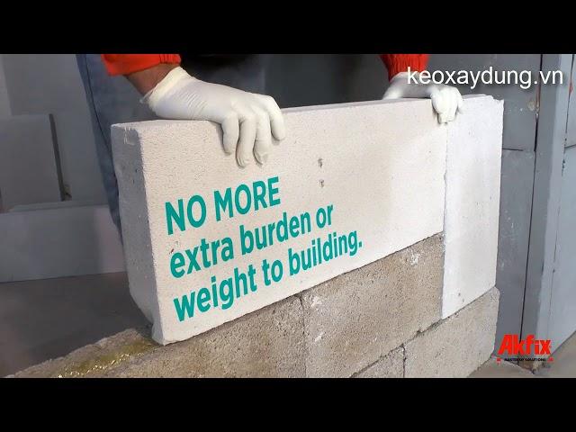 Hướng dẫn xây tường gạch block với Keo bọt dành cho bê tông và đá Akfix 962P Không sử dụng vữa