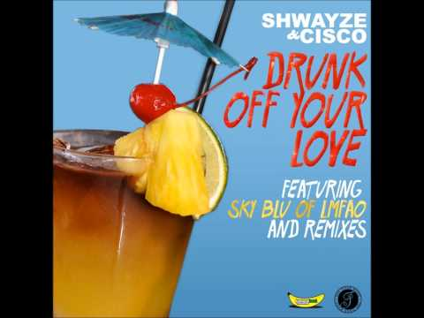Shwayze & Cisco - Drunk Off Your Love (Goodfeather Remix) [feat. Sky Blu of LMFAO]
