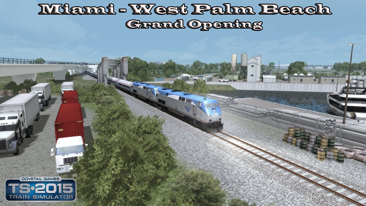 Train Simulator 2017 Career Mode Miami West Palm Beach Grand Opening Part 3