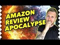 AMAZON REVIEW APOCALYPSE - What You NEED To Know About Amazon Deleting Reviews