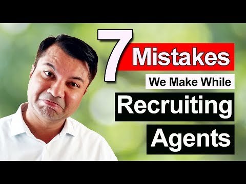 7 Mistakes We Make While Recruiting Agents [ HINDI ]