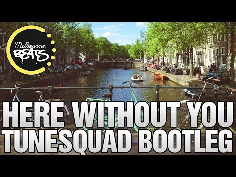 3 Doors Down - Here Without You (TuneSquad Bootleg)