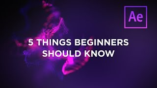 5 Things After Effects Beginners Should Know