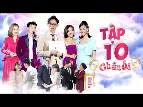 CHÂN ÁI Tập 10 | Văn Mai Hương, Hoàng Thùy giúp Khánh Ngô vượt chàng DJ 1m9 chinh phục Trang Moon?