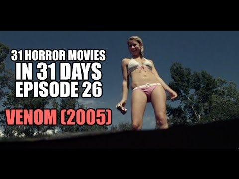 31 Horror Movies in 31 Days #26: VENOM (2005)