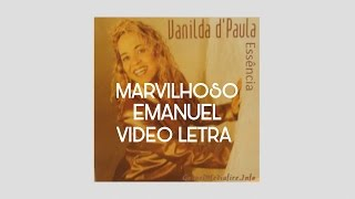 MARAVILHOSO EMANUEL - VANILDA D' PAULA (VídeoLETRA)