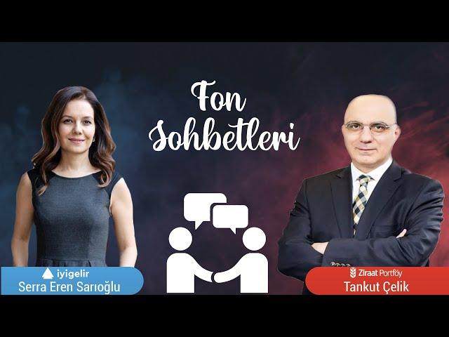 Ziraat Portföy Genel Müdürü Tankut Taner Çelik ile FON SOHBETLERİ