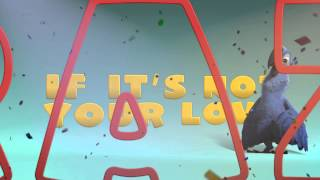 "Rio 2 ""What Is Love"" Lyrics Video"