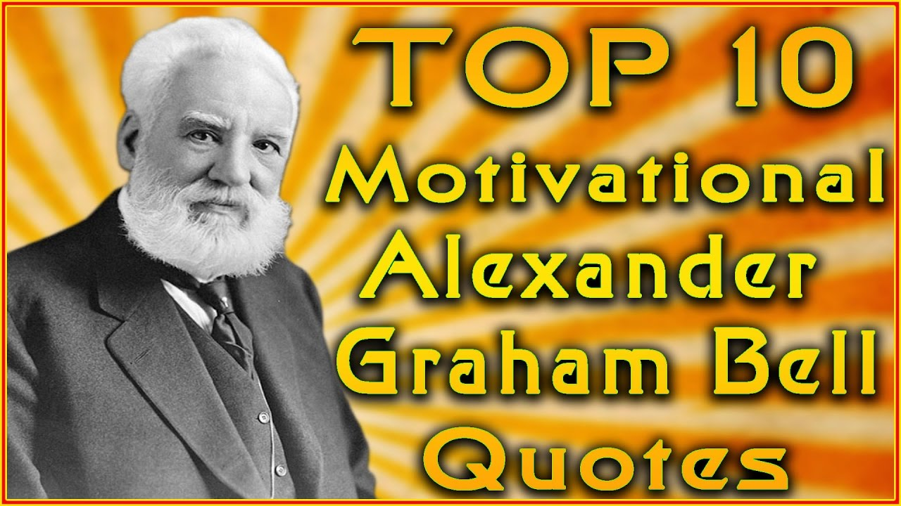 Alexander Graham Bell Quotes | Top 10 Alexander Graham Bell Quotes Inspirational Quotes