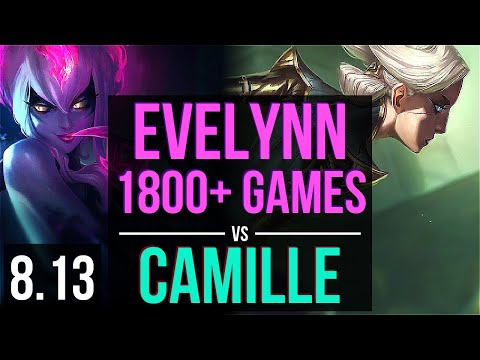 EVELYNN vs CAMILLE (JUNGLE) ~ 1800+ games, KDA 8/1/6, Godlike ~ Korea Diamond ~ Patch 8.13