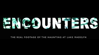 """ENCOUNTERS"" TRAILER 2014"
