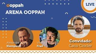 ARENA - Caco Ciocler | Ooppah PLAY