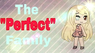 "The ""Perfect"" Family ll Gacha Life"