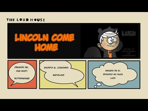 Lincoln come home - A No Such Luck AU - One Shot (Loquendo)