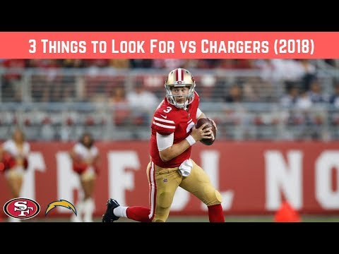 3 Things to Look for 49ers vs Chargers (Week 4)