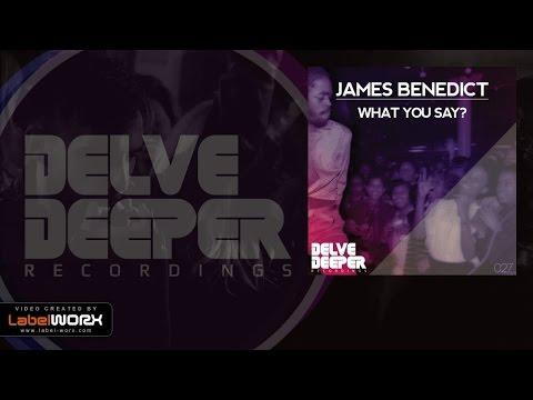 James Benedict - What You Say? (Original Mix)