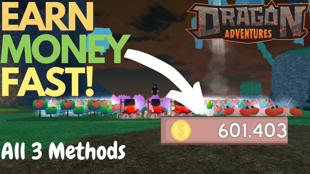 Best Methods To Earn Money Fast In Dragon Adventures Youtube