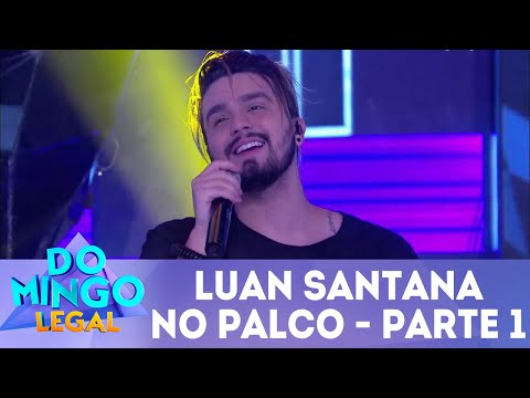 Luan Santana - Parte 1 | Domingo Legal (17/06/2018)