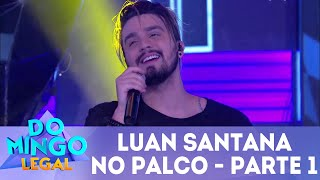 Baixar Luan Santana - Parte 1   Domingo Legal (17/06/2018)