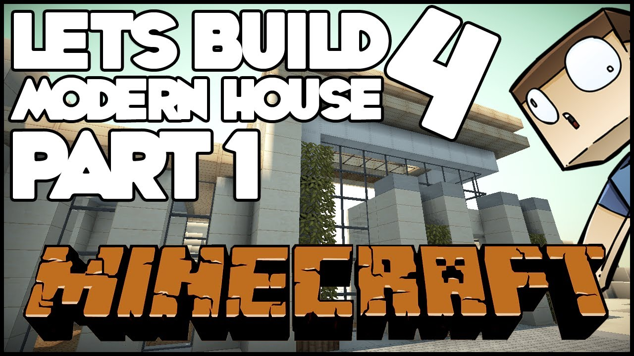 Minecraft Lets Build Modern House 4 Part 1 YouTube