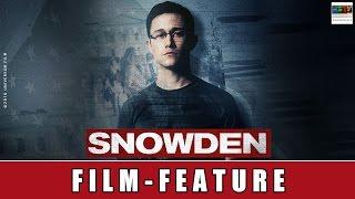 Snowden - Film Feature I Oliver Stone I Joseph Gordon-Levitt I Shailene Woodley