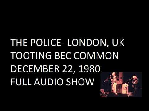 "The Police- London, UK ""Tooting Bec Common"" 12-22-1980 (FULL AUDIO SHOW)"