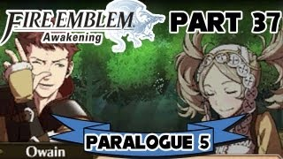 "Fire Emblem: Awakening - Part 37: Paralogue 5 ""Scion of Legend"""
