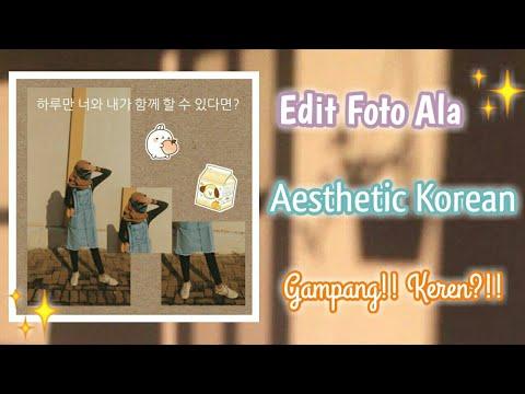 Tutorial Edit Foto Aesthetic Korean By Tiara Sanastri Keren Youtube