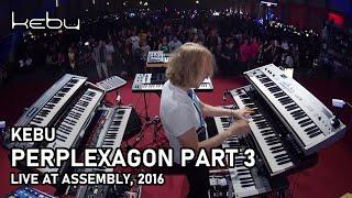 Скачать Kebu Perplexagon Part 3 Live Assembly 2016
