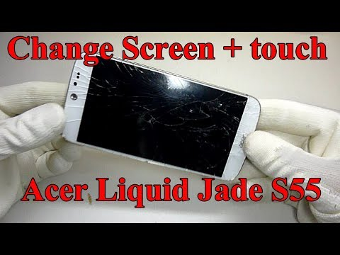 How to Change Screen + touch Acer Liquid Jade S55