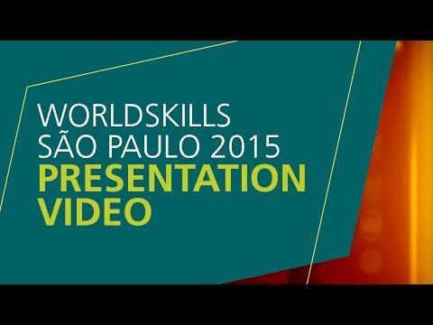WorldSkills São Paulo 2015 Presentation Video