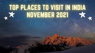 November 2021 | Top 20 Must-Visit Holiday Destinations in India you cannot afford to miss!