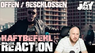 HAFTBEFEHL - OFFEN / GESCHLOSSEN I REACTION