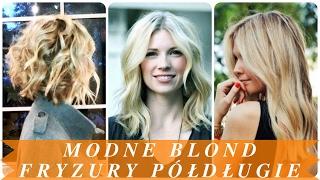 Modne blond fryzury półdługie