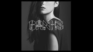 BANKS This Is What It Feels Like Prod Lil Silva Jamie Woon