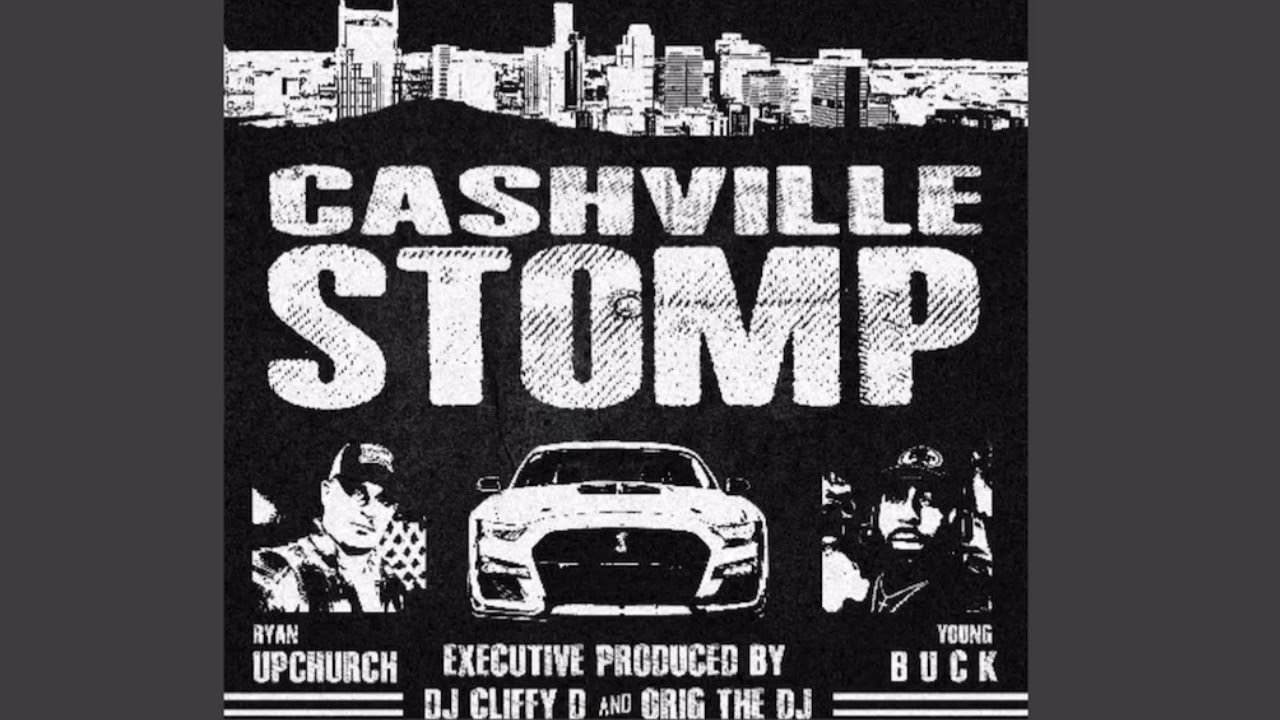 """Download Upchurch ft. Young Buck """"Cashville Stomp"""" (615 CLUB EXCLUSIVE)"""