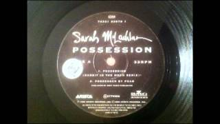 Sarah Mclachlan - Possession (Rabbit in the Moon remix)