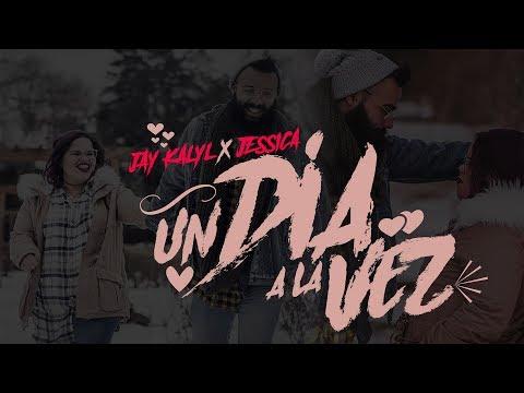Jay Kalyl & Jessica - UN DÍA A LA VEZ (VIDEO LYRIC)
